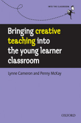 Okładka: Bringing creative teaching into the young learner classroom - Into the Classroom