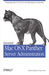 Okładka: Essential Mac OS X Panther Server Administration. Integrating Mac OS X Server into Heterogeneous Networks