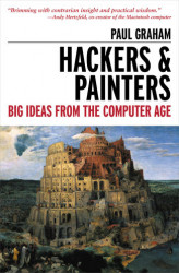 Okładka: Hackers & Painters. Big Ideas from the Computer Age