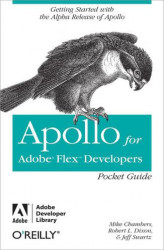 Okładka: Apollo for Adobe Flex Developers Pocket Guide. A Developer's Reference for Apollo's Alpha Release