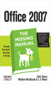 Okładka książki: Office 2007: The Missing Manual. The Missing Manual - Chris Grover, Matthew MacDonald, E. A. Vander Veer