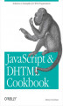 Okładka książki: JavaScript & DHTML Cookbook. Solutions and Example for Web Programmers