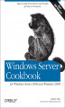 Okładka książki: Windows Server Cookbook. For Windows Server 2003 & Windows 2000