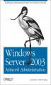 Okładka książki: Windows Server 2003 Network Administration - Craig Hunt, Roberta Bragg