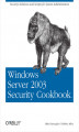 Okładka książki: Windows Server 2003 Security Cookbook. Security Solutions and Scripts for System Administrators