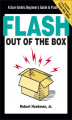 Okładka książki: Flash Out of the Box. A User-Centric Beginner's Guide to Flash