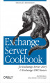 Okładka książki: Exchange Server Cookbook. For Exchange Server 2003 and Exchange 2000 Server - Paul Robichaux, Missy Koslosky, Devin L. Ganger