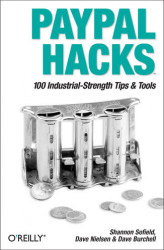 Okładka: PayPal Hacks. 100 Industrial-Strength Tips & Tools