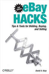 Okładka książki: eBay Hacks. Tips & Tools for Bidding, Buying, and Selling
