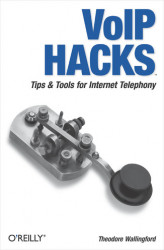 Okładka książki: VoIP Hacks. Tips & Tools for Internet Telephony