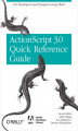 Okładka książki: The ActionScript 3.0 Quick Reference Guide: For Developers and Designers Using Flash. For Developers and Designers Using Flash CS4 Professional