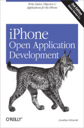 Okładka: iPhone Open Application Development. Write Native Applications Using the Open Source Tool Chain