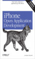Okładka książki: iPhone Open Application Development. Write Native Applications Using the Open Source Tool Chain