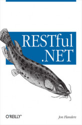 Okładka: RESTful .NET. Build and Consume RESTful Web Services with .NET 3.5