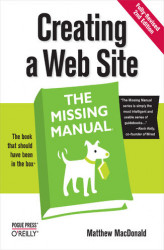 Okładka książki: Creating a Web Site: The Missing Manual. The Missing Manual