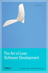 Okładka książki: The Art of Lean Software Development. A Practical and Incremental Approach
