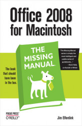 Okładka książki: Office 2008 for Macintosh: The Missing Manual. The Missing Manual