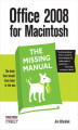 Okładka książki: Office 2008 for Macintosh: The Missing Manual. The Missing Manual - Jim Elferdink