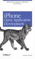 Okładka książki: iPhone Open Application Development. Write Native Objective-C Applications for the iPhone