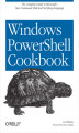 Okładka książki: Windows PowerShell Cookbook. for Windows, Exchange 2007, and MOM V3