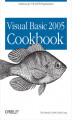 Okładka książki: Visual Basic 2005 Cookbook. Solutions for VB 2005 Programmers - Tim Patrick, John Clark Craig