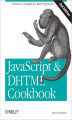 Okładka książki: JavaScript & DHTML Cookbook - Danny Goodman