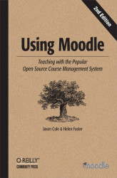 Okładka: Using Moodle. Teaching with the Popular Open Source Course Management System
