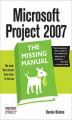 Okładka książki: Microsoft Project 2007: The Missing Manual. The Missing Manual