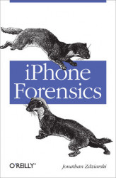 Okładka książki: iPhone Forensics. Recovering Evidence, Personal Data, and Corporate Assets