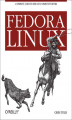 Okładka książki: Fedora Linux. A Complete Guide to Red Hat\'s Community Distribution