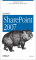 Okładka książki: Essential SharePoint 2007. A Practical Guide for Users, Administrators and Developers - Jeff Webb