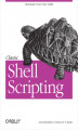 Okładka książki: Classic Shell Scripting. Hidden Commands that Unlock the Power of Unix - Arnold Robbins, Nelson H. F. Beebe