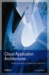 Okładka: Cloud Application Architectures. Building Applications and Infrastructure in the Cloud