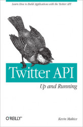 Okładka: Twitter API: Up and Running. Learn How to Build Applications with the Twitter API