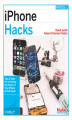 Okładka książki: iPhone Hacks. Pushing the iPhone and iPod touch Beyond Their Limits