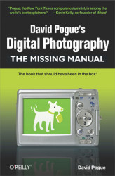 Okładka: David Pogue's Digital Photography: The Missing Manual. The Missing Manual