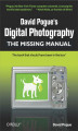 Okładka książki: David Pogue's Digital Photography: The Missing Manual. The Missing Manual