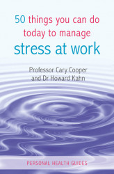 Okładka książki: 50 Things You Can Do Today to Manage Stress at Work