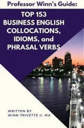 Okładka: Top 153 Business English Collocations, Idioms, and Phrasal Verbs