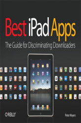 Okładka książki: Best iPad Apps. The Guide for Discriminating Downloaders
