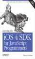 Okładka książki: Learning the iOS 4 SDK for JavaScript Programmers. Create Native Apps with Objective-C and Xcode