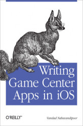 Okładka książki: Writing Game Center Apps in iOS. Bringing Your Players Into the Game