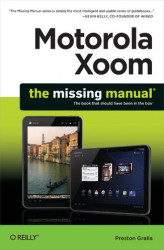Okładka książki: Motorola Xoom: The Missing Manual