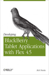 Okładka: Developing BlackBerry Tablet Applications with Flex 4.5