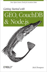 Okładka książki: Getting Started with GEO, CouchDB, and Node.js