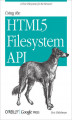 Okładka książki: Using the HTML5 Filesystem API