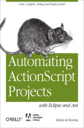 Okładka: Automating ActionScript Projects with Eclipse and Ant