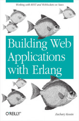 Okładka: Building Web Applications with Erlang. Working with REST and Web Sockets on Yaws