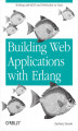Okładka książki: Building Web Applications with Erlang. Working with REST and Web Sockets on Yaws