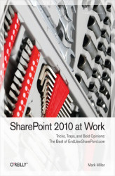 Okładka: SharePoint 2010 at Work. Tricks, Traps, and Bold Opinions